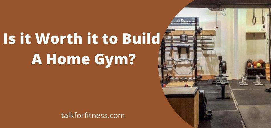 Is it Worth it to Build a Home Gym
