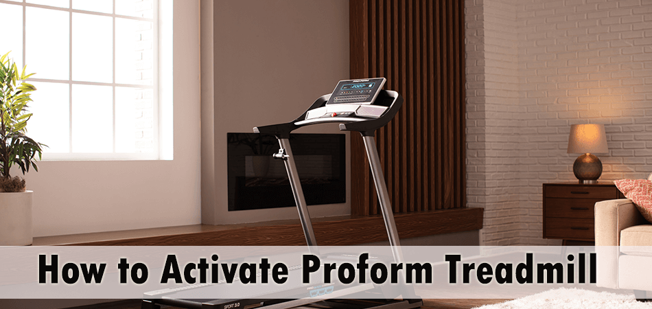 How to Activate Proform Treadmill
